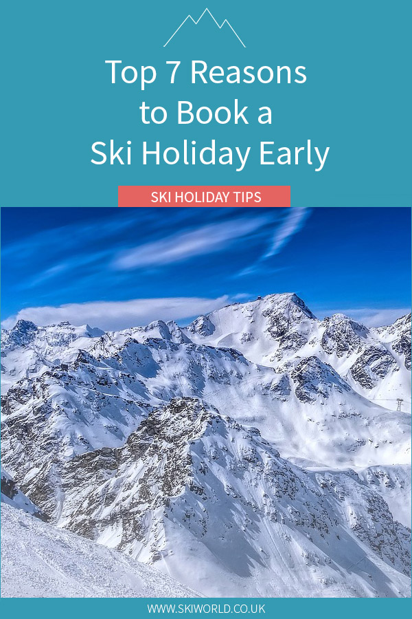 Top 7 Reasons to Book a Ski Holiday Early