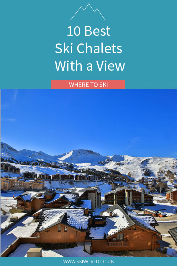 10 Best Ski Chalets With a View
