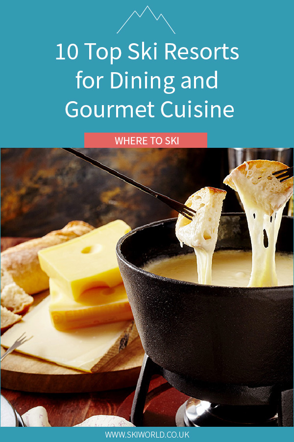 10 Top Ski Resorts for Dining and Gourmet Cuisine