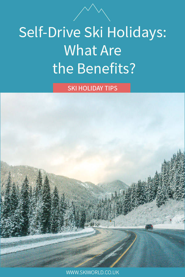 Self-Drive Ski Holidays - What Are the Benefits