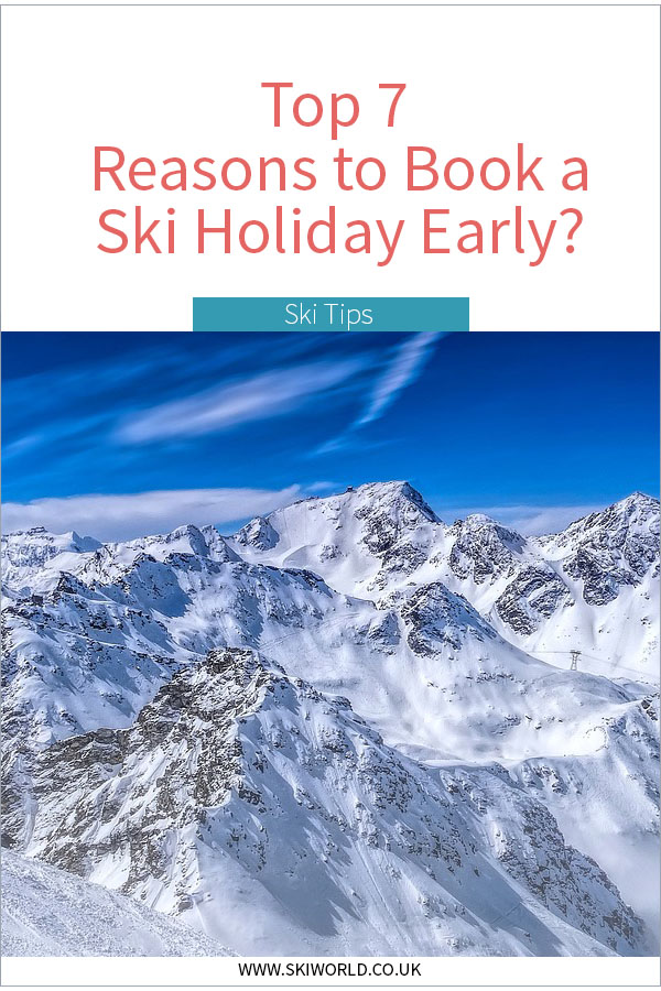 Pinterest - Top 7 Reasons to Book a Ski Holiday Early - new