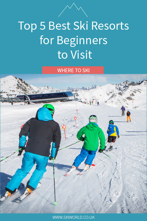 Top 5 Best Ski Resorts for Beginners to Visit