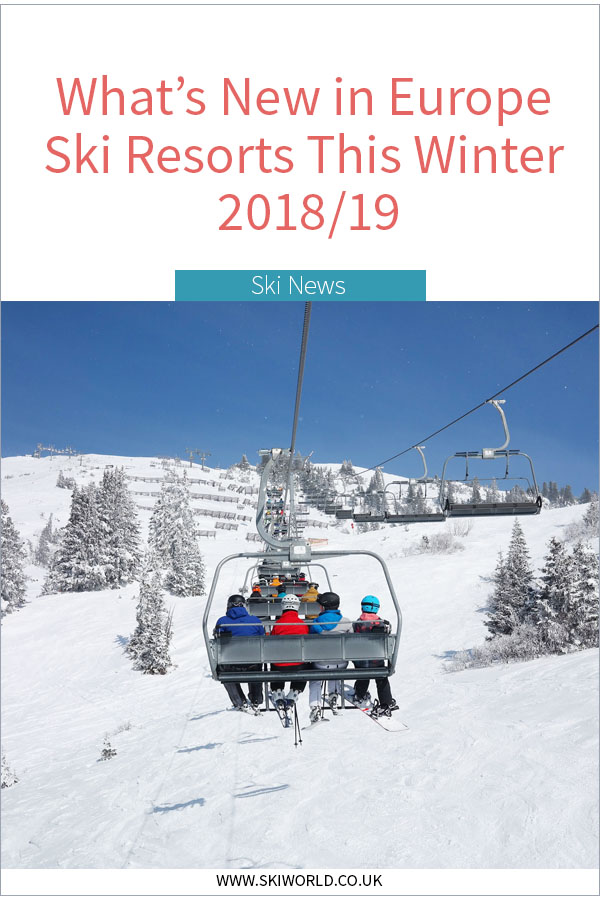 What's New in Europe Ski Resorts This Winter 2018-19
