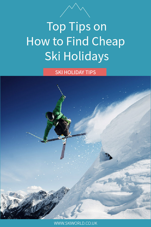 Top Tips on How to Find Cheap Ski Holidays