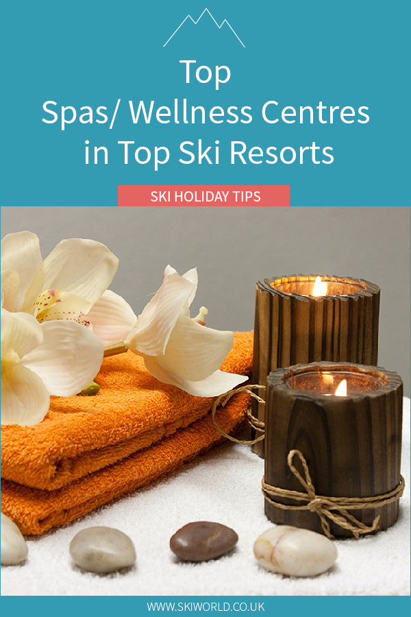 Pin - Top Spas Wellness Centres in Top Ski Resorts