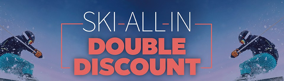Ski-All-In - Double Discount
